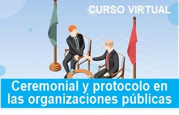CURSO VIRTUAL Autogestionado: «Ceremonial y protocolo en las organizaciones públicas»