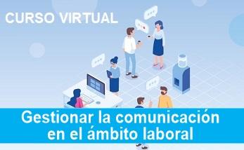 CURSO VIRTUAL Autogestionado: «Gestionar la comunicación en el ámbito laboral»