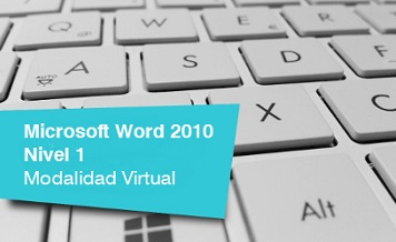 Microsoft Word 2010 – Nivel 1. Modalidad Virtual