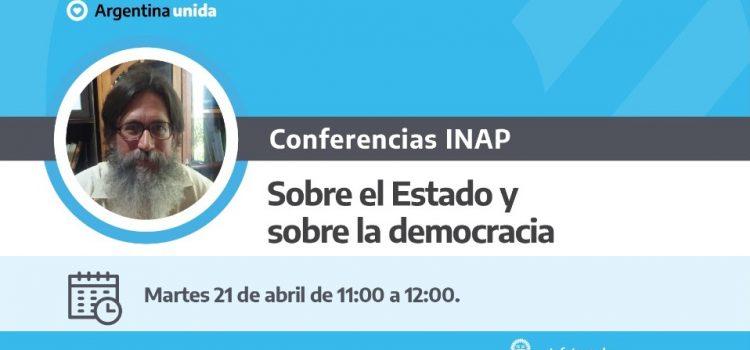 Conferencia INAP. Sobre el Estado y sobre la democracia