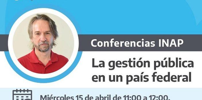Conferencia INAP. «La Gestión pública en un país federal»