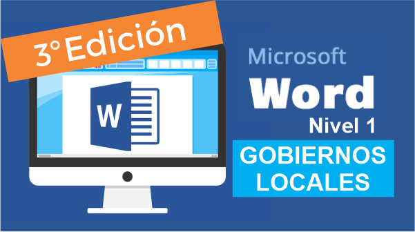 Curso Microsoft Word – Nivel 1 (3° Edición destinada a Gobiernos locales)