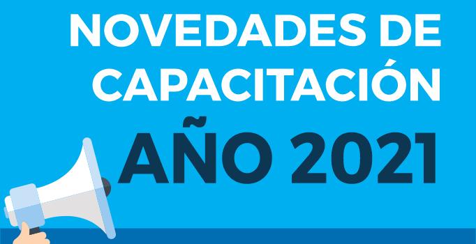NOVEDADES DE CAPACITACIÓN AÑO 2021