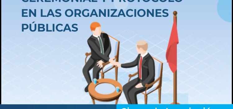 INAP. CEREMONIAL Y PROTOCOLO EN LAS ORGANIZACIONES PÚBLICAS