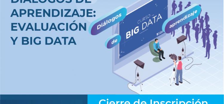 INAP. Diálogos de aprendizaje: Evaluación y Big Data