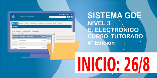 """COMENZÓ """"GDE Nivel 3"""" Exp. Electrónicos.  4ta Edición"""