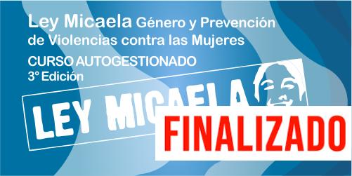 "FINALIZADO. ""Ley Micaela"" 3° Edición"