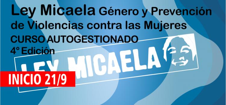 """LEY MICAELA. """"Género y violencias contra las mujeres"""". 4ta Edición"""